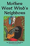 Mother West Wind's Neighbors, Thornton W. Burgess, 1604598018