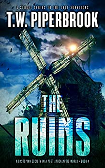The Ruins Book 4: A Dystopian Society in a Post-Apocalyptic World by [Piperbrook, T.W.]