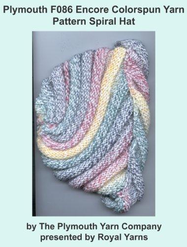 Bernat Hat - Plymouth F086 Encore Colorspun Yarn Pattern Spiral Hat (I Want To Knit)