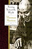 Turning Toward the World: The Pivotal Years; The Journals of Thomas Merton, Volume 4: 1960-1963: 1960-63 - Turning Towards the World: The Pivotal Years v. 4