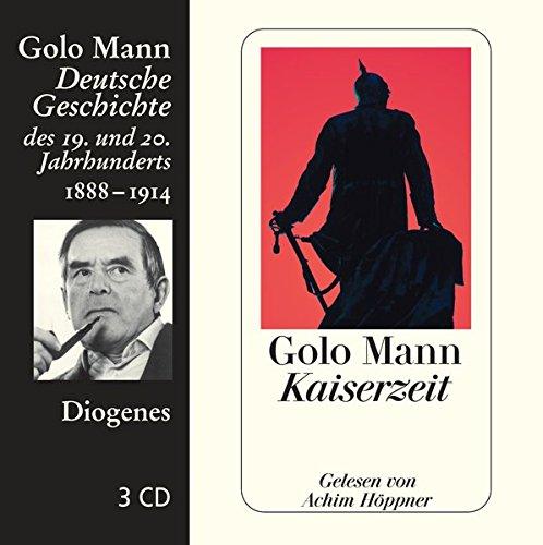 Kaiserzeit: Deutsche Geschichte des 19. und 20. Jahrhunderts