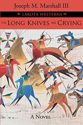 Long Knives Are Crying (Lakota Westerns)
