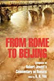 img - for From Rome to Beijing: Symposia on Robert Jewett's Commentary on Romans book / textbook / text book