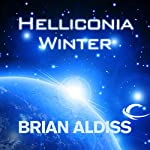 Helliconia Winter: The Helliconia Trilogy, Book 3 | Brian Aldiss
