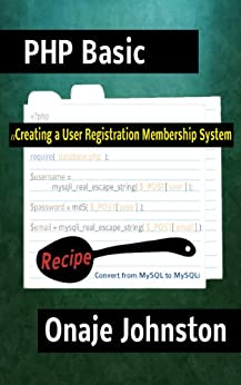 Creating a User Registration Membership System (PHP Basic Recipe Book 1) by [Johnston, Onaje]