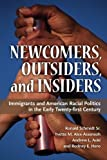 """Ron Schmidt (et al.), """"Newcomers, Outsiders, and Insiders: Immigrants and the American Racial Politics in the Early 21st Century"""" (University of Michigan Press, 2013)"""