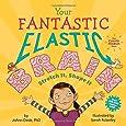 Your Fantastic Elastic Brain: Stretch It, Shape It
