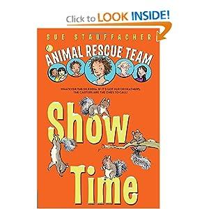 Animal Rescue Team: Show Time Sue Stauffacher and Priscilla Lamont