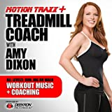 Treadmill Coach: Interval Based Workout Music Mix for Running, Jogging or Walking – Coached by Fitness Instructor Amy Dixon