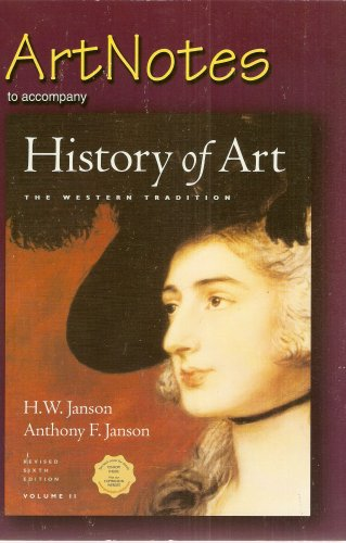 ArtNotes to Accompany History of Art, The Western Tradition Volume 2: Revised Sixth Edition (Jansons History Of Art Volume 2 Revised Edition)