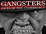Gangsters: Faces of the Underworld Episode 5 - Cops and Robbers