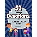 52 Weekly Devotions for Families Called to Serve (52 Weekly Devotions for Busy Families Series)