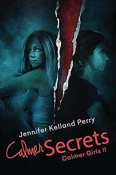 Calmer Secrets: Calmer Girls 2 (Calmer Girls Series) by [Kelland Perry, Jennifer]