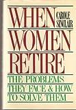 When Women Retire, Carole Sinclair, 0517584999