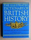 The Illustrated Dictionary of British History, Arthur Marwick, 0500250723