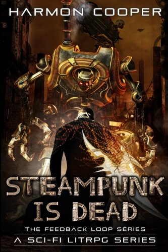 Steampunk is Dead (The Feedback Loop) (Volume 2) 3