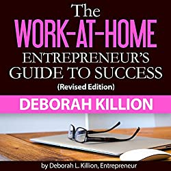 The Work-at-Home Entrepreneur's Guide to Success