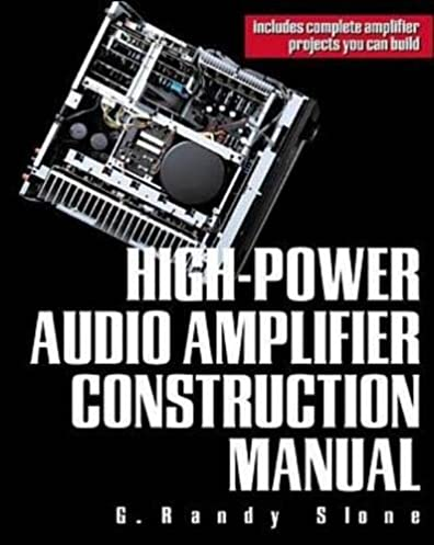 high power audio amplifier construction manual g randy slone rh amazon com high-power audio amplifier construction manual by g. randy slone high-power audio amplifier construction manual download