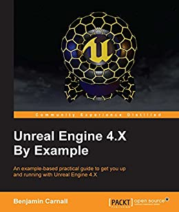 Unreal Engine 4 X By Example 1, Benjamin Carnall, eBook