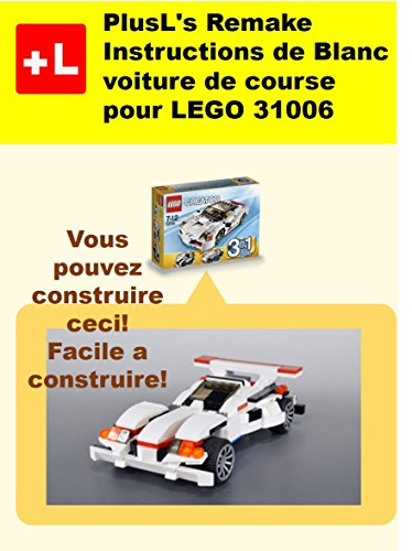 Plusls Remake Instructions De Blanc Voiture De Course Pour Lego
