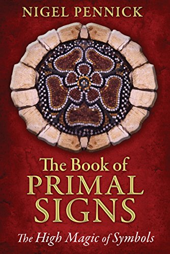 The Book of Primal Signs: The High Magic of (High Signs)