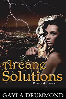 Arcane Solutions (Discord Jones Book 1) by [Drummond, Gayla]