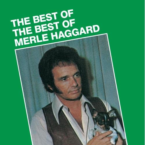 The Best of The Best of Merle Haggard by CAPITOL NASHVILLE