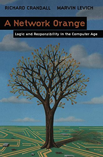 A Network Orange: Logic and Responsibility in the Computer Age by Springer