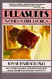 Pleasures: Women Write Erotica