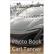 Classic Cars at Goodwood: Photo Book