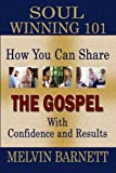 Soul Winning 101: How You Can Share The Gospel With Confidence And Results