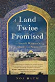 A Land Twice Promised: An Israeli Woman s Quest for Peace