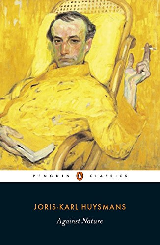 Against Nature (A Rebours) (Penguin Classics)