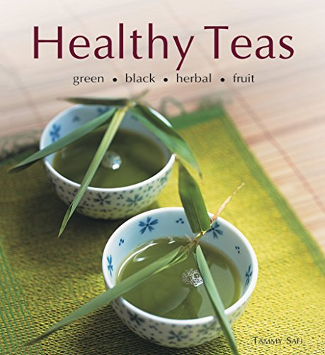Healthy Teas: Green-Black-Herbal-Fruit