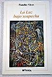 img - for La luz bajo sospecha book / textbook / text book