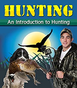 Chapter 1 - Intro to Hunter Education