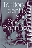 Territory, Identity and Spatial Planning, , 0415360358