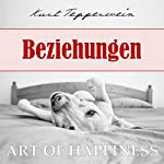 Beziehungen (Art of Happiness) | Kurt Tepperwein