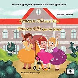 Amazon Com Princesse Ella Va A L Ecole Princess Ella Goes