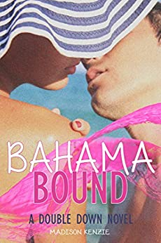 Bahama Bound (Double Down Book 1) by [Kenzie, Madison]