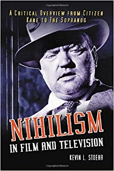 Nihilism in Film and Television: A Critical Overview from Citizen Kane