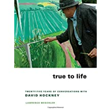 True to Life: Twenty-Five Years of Conversations with David Hockney