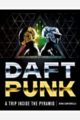 Daft Punk: A Trip Inside the Pyramid Hardcover