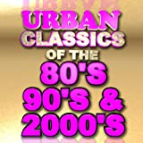 Urban Classics of the 80's 90's & 2000's