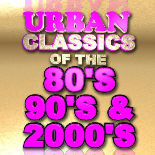 Urban Classics of the 80's 90's & - 80 Hop Hip