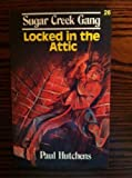 Locked in the Attic, Paul Hutchens, 0802448313