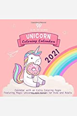 Unicorn Coloring Calendar: Calendar With an Extra Coloring Pages Featuring Magic Unicorns and Horses for Kids and Adults (2021 Unicorn Calendars Series) Paperback