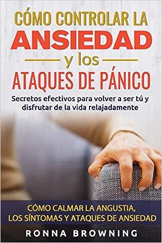 Cómo Controlar la Ansiedad y los Ataques de Pánico: https://amzn.to/2O0d2L4
