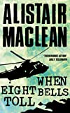 Front cover for the book When Eight Bells Toll by Alistair MacLean