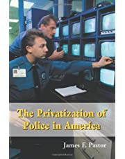 The Privatization of Police in America: An Analysis and Case Study
